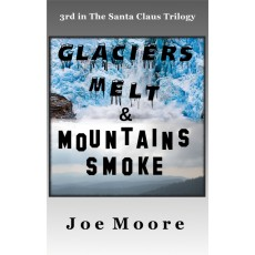 Glaciers Melt & Mountains Smoke Paperback